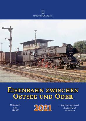 Eisenbahn zwischen Ostsee und Oder 2021 von Bergmann,  Malte
