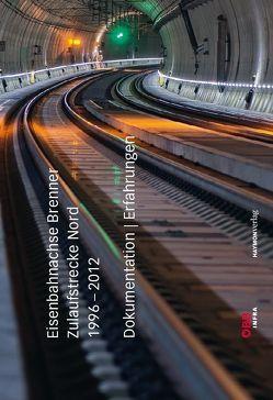 Eisenbahnachse Brenner. Zulaufstrecke Nord 1996–2012 von ÖBB-Infrastruktur AG