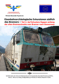 Eisenbahnarchäologische Exkursionen südlich des Brenners von Populorum,  Michael Alexander