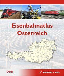 Eisenbahnatlas Österreich von Schweers,  Hans, Wall,  Henning, Würdig,  Thomas