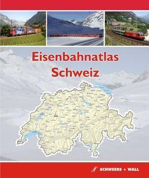 Eisenbahnatlas Schweiz von Schweers,  Hans, Wall,  Henning, Wessels,  Manfred, Würdig,  Thomas