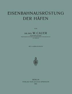 Eisenbahnausrüstung der Häfen von Cauer,  Wilhelm