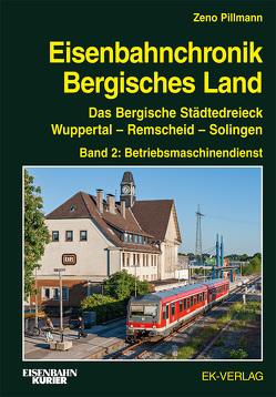 Eisenbahnchronik Bergisches Land – Band 2 von Pillmann,  Zeno