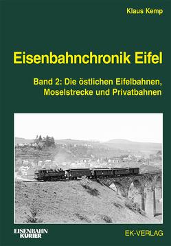 Eisenbahnchronik Eifel – Band 2 von Kemp,  Klaus