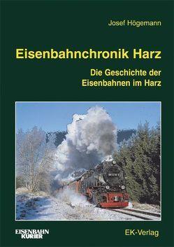 Eisenbahnchronik Harz von Högemann,  Josef