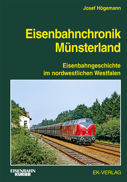 Eisenbahnchronik Münsterland von Högemann,  Josef