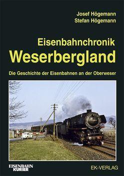 Eisenbahnchronik Weserbergland von Högemann,  Josef, Högemann,  Stefan