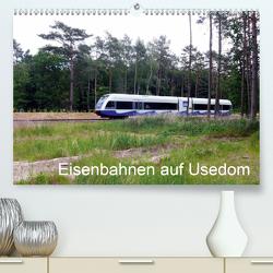 Eisenbahnen auf Usedom (Premium, hochwertiger DIN A2 Wandkalender 2021, Kunstdruck in Hochglanz) von Gerstner,  Wolfgang