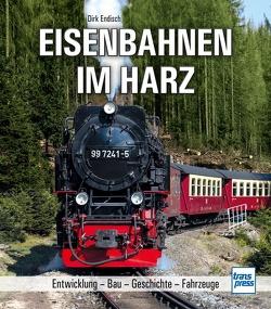 Eisenbahnen im Harz von Endisch,  Dirk