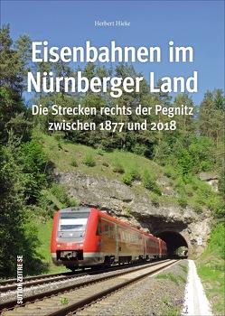 Eisenbahnen im Nürnberger Land von Hieke,  Herbert