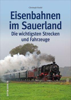 Eisenbahnen im Sauerland von Riedel,  Christoph