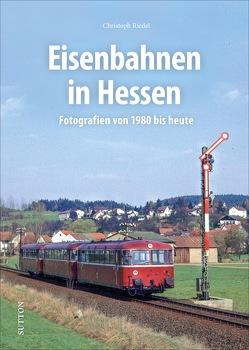 Eisenbahnen in Hessen von Riedel,  Christoph