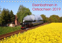 Eisenbahnen in Ostsachsen 2019 (Tischkalender 2019 DIN A5 quer) von Schumann,  Stefan