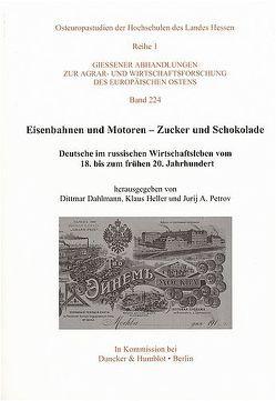 Eisenbahnen und Motoren – Zucker und Schokolade. von Dahlmann,  Dittmar, Heller,  Klaus, Petrov,  Jurij A.