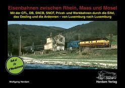 Eisenbahnen zwischen Rhein, Maas und Mosel von Bank,  Gerhard, Delie,  Max, Herdam,  Wolfgang, Sonsten,  Werner, Wagner,  Georg, Werth,  Martin