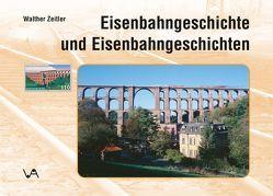 Eisenbahngeschichte und Eisenbahngeschichten von Baierl, Foitzik, Hille, Zeitler,  Walther