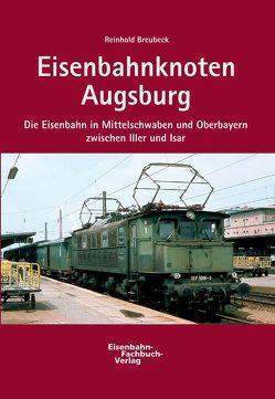 Eisenbahnknoten Augsburg von Breubeck,  Reinhold