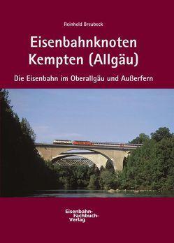 Eisenbahnknoten Kempten (Allgäu) von Breubeck,  Reinhold