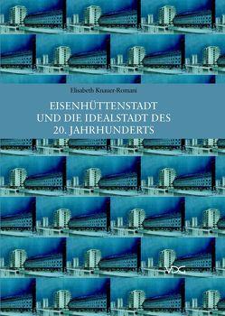 Eisenhüttenstadt und die Idealstadt des 20. Jahrhunderts von Knauer-Romani,  Elisabeth