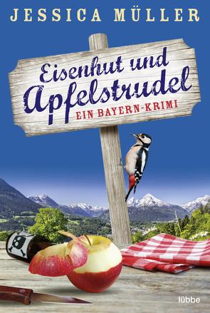 Eisenhut und Apfelstrudel von Müller,  Jessica