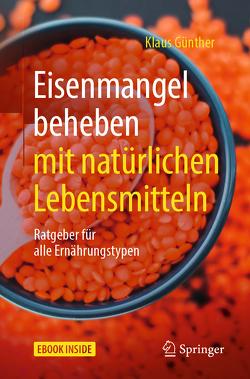 Eisenmangel beheben mit natürlichen Lebensmitteln von Günther,  Klaus