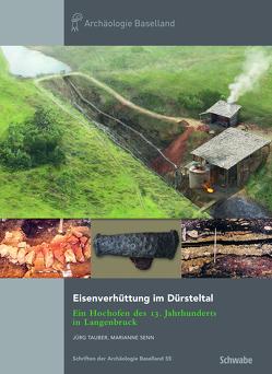 Eisenverhüttung im Dürsteltal von Senn,  Marianne, Tauber,  Jürg