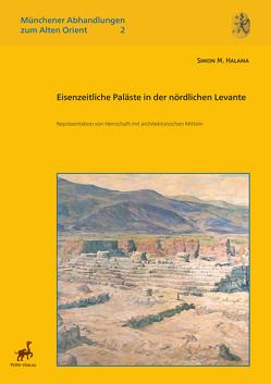 Eisenzeitliche Paläste in der nördlichen Levante von Halama,  Simon M.