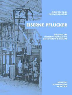 Eiserne Pflücker von Mayer-Diener,  Peter, Pinzl,  Christoph