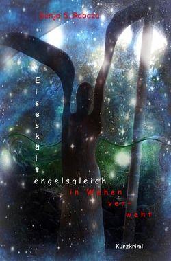 Eiseskälte – engelsgleich in Wehen verweht von Escher,  Inge, Nadolny,  Elfie, Rabaza,  Sonja Sophia