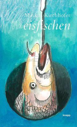 eisfischen von Kirchhofer,  Markus
