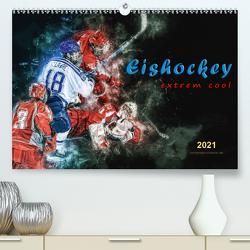 Eishockey – extrem cool (Premium, hochwertiger DIN A2 Wandkalender 2021, Kunstdruck in Hochglanz) von Roder,  Peter