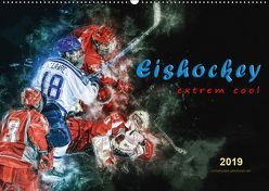 Eishockey – extrem cool (Wandkalender 2019 DIN A2 quer)