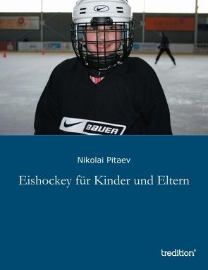 Eishockey für Kinder und Eltern von Pitaev,  Nikolai