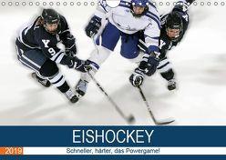 Eishockey! Schneller, härter, das Powergame! (Wandkalender 2019 DIN A4 quer) von Robert,  Boris
