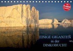 EISIGE GIGANTEN in der DISKOBUCHT (Tischkalender 2019 DIN A5 quer) von Joecks,  Armin
