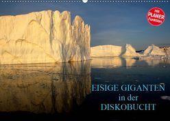 EISIGE GIGANTEN in der DISKOBUCHT (Wandkalender 2019 DIN A2 quer) von Joecks,  Armin