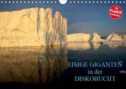 EISIGE GIGANTEN in der DISKOBUCHT (Wandkalender 2019 DIN A4 quer) von Joecks,  Armin
