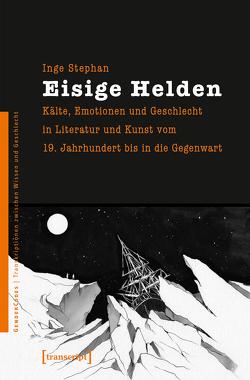 Eisige Helden von Stephan,  Inge