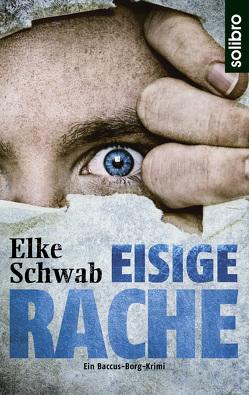 Eisige Rache von Schwab,  Elke, Werner,  Nils A.
