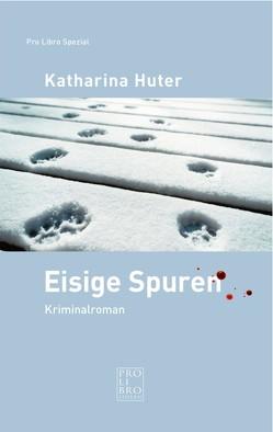 Eisige Spuren von Huter,  Katharina