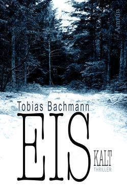 EISkalt. Ein Fall für Herbert Eis. von Bachmann,  Tobias