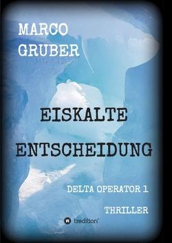 Eiskalte Entscheidung von Gruber,  Marco