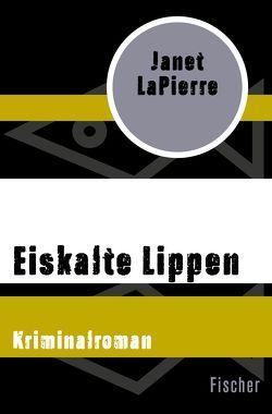 Eiskalte Lippen von Krutz-Arnold,  Cornelia, LaPierre,  Janet