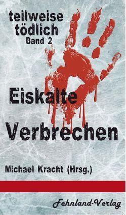 Eiskalte Verbrechen von Kracht,  Michael