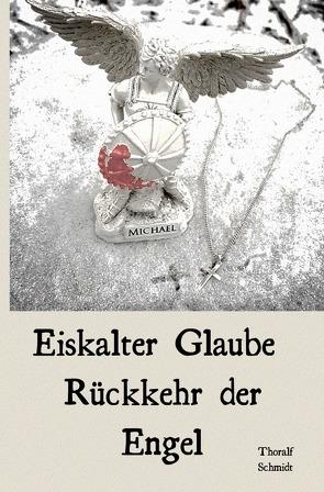 Eiskalter Glaube von Schmidt,  Thoralf