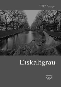 Eiskaltgrau – Goßdruck von Osenger,  H. H. T.