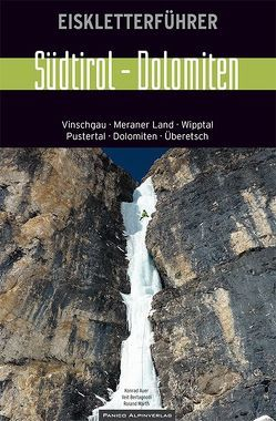 Eiskletterführer Südtirol – Dolomiten von Auer,  Konrad, Bertagnolli,  Veit, Marth,  Roland