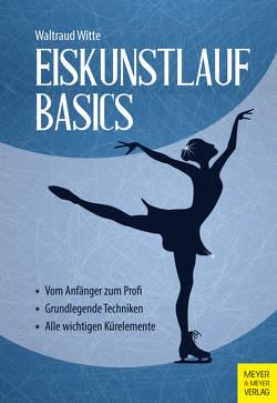 Eiskunstlauf Basics von Witte,  Waltraud