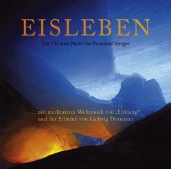 Eisleben – Die Doppel-CD zum Buch von Bernhard Berger von Berger,  Bernhard, Dornauer,  Ludwig, Jaufenthaler,  Gottfried, Zeisler,  Maria
