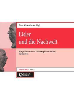 Eisler und die Nachwelt von Schweinhardt,  Peter